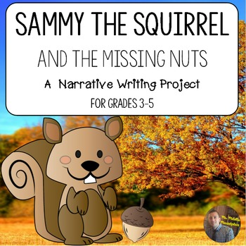 Sammy the Squirrel Narrative Writing: Print and Go Packet