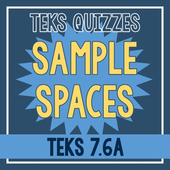 Sample Spaces Quiz (TEKS 7.6A)