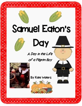 Samuel Eaton's Day by Kate Waters-A Complete Book Response