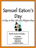 Samuel Eaton's Day Activities: Vocabulary, Comprehension, Sequencing, and more!
