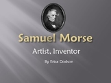 Samuel Morse and Morse Code Powerpoint Presentation