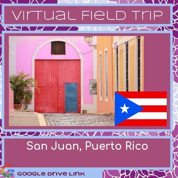 San Juan, Puerto Rico Virtual Field Trip