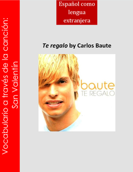 San Valentin cancion song/ Te regalo Carlos Baute/Valentine's Day