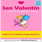 San Valentín: Vocabulario y juegos - Valentine´s day in Spanish