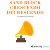 Sand Block Crescendo Decrescendo