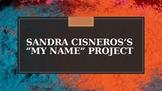"Sandra Cisneros' ""My Name"" Writing Activity"