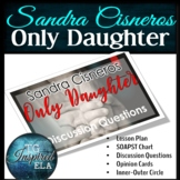 Only Daughter -- Sandra Cisneros Text-based Activities & D