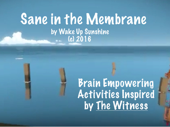 Sane in the Membrane: Brain Empowering Activities