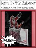 Santa Activities: Santa In My Chimney Santa Christmas Craft-Writing Activity -BW