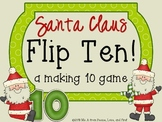 Santa Claus Flip Ten - A Making Ten Game