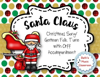Santa Claus - German Folk Tune/Christmas Song with Orff Accompaniment