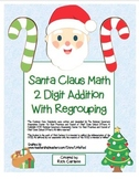 """Santa Claus Math"" 2 Digit Addition Regrouping Common Core (color & black line)"