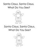 Santa Claus, Santa Claus, What Do You See?
