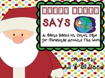 Santa Claus Says: A Simon Says Game for Christmas Around t