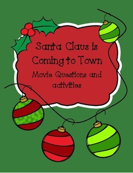 Santa Claus is Coming to Town Movie Questions, appreciation, etc.
