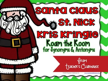 Santa Claus...St.Nick...Kris Kringle - Roam the Room for Synonyms & Antonyms