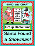 """Santa Found A Snowman!"" -- Group Game and Story with an Active Song!"