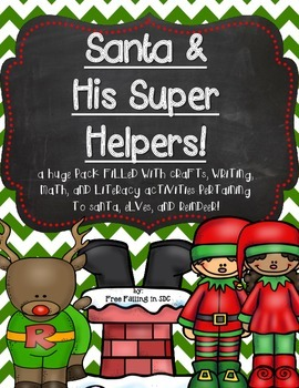 Santa & His Super Helpers! (crafts, literacy, math, and wr