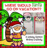 Santa Needs a Vacation! A holiday opinion writing craftivity