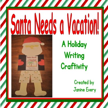 Santa Needs a Vacation! - Holiday Writing Craftivity