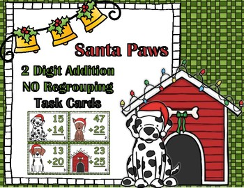Santa Paws Double Digit Addition NO Regrouping Task Cards
