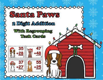 Santa Paws Double Digit Addition Regrouping Task Cards