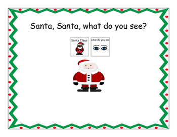 Santa, Santa, What Do You See?
