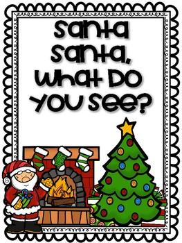 Santa, Santa, What Do You See?  Christmas Emergent Reader