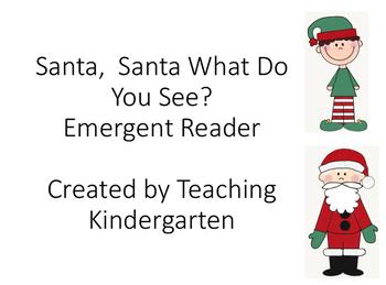 Santa Santa What Do You See? Emergent Reader