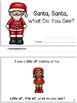 Santa, Santa, What Do You See?  Emergent Reader