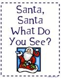 Santa, Santa What Do You See? emergent reader