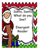 Santa Santa What do you See? Emergent Reader
