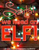Santa, We Need An Elf!! {A Holiday Persuasive Writing Project}
