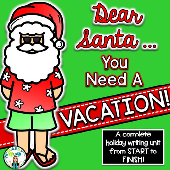 Santa Writing {Lesson Plans, Graphic Organizers, Writing Paper & MORE!}
