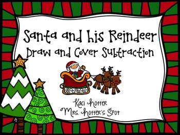 Santa and his Reindeer {Subtraction Draw and Cover}