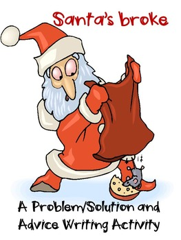 Santa's Broke- A Problem/Solution- Advice Writing Mini Unit