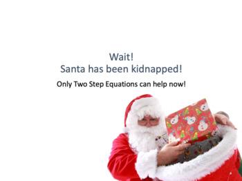 Santa's Kidnap - Two Step Equations (A Mathematical Maths Christmas)
