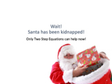 Santa's Kidnap - Two Step Equations (A Mathematical Maths