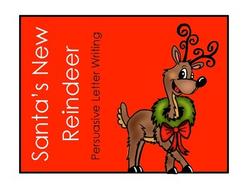 Santa's New Reindeer - Persuasive Letter Writing