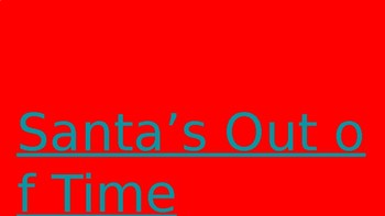 Santa's Out of Time- Classroom Breakout