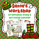Santa's Workshop Dramatic Play and Writing Center