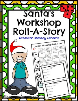 Santa's Workshop Roll A Story Creative Writing Fun!