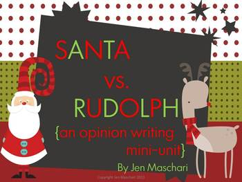 Santa vs. Rudolph: An Opinion Writing Mini-Unit