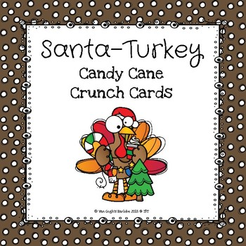 (Freebie) Santa-Turkey Candy Cane Crunch Cards