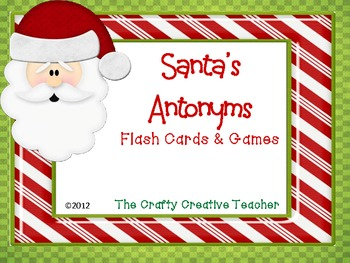 Santa's Antonyms Bundle~Flashcards, Games, and Poster