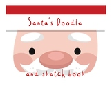 Santa's Christmas Doodle and Sketch Book - fun and creativity for the season