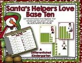 Santa's Helpers Love Base Ten Write the Room-Differentiated/Aligned/BW or Color