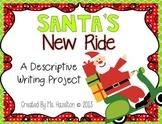 Santa's New Ride [A Descriptive Writing Project]
