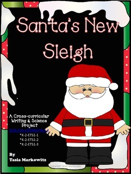 Santa's New Sleigh A Cross-Curricular Writing & Science Project