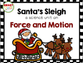 Santa's Sleigh: A Science Unit on Force and Motion